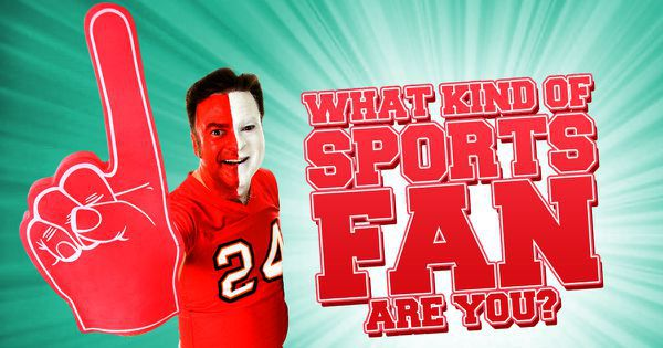What Kind Of Sports Fan Are You?