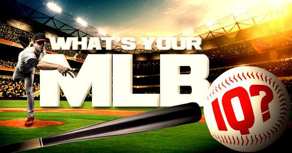What's Your MLB IQ?