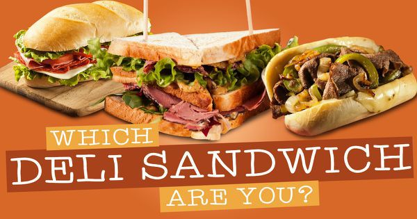 Which Deli Sandwich Are You?