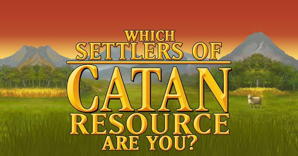 Which Settlers of Catan Resource Are You?