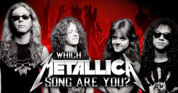 Which Metallica Song Are You?